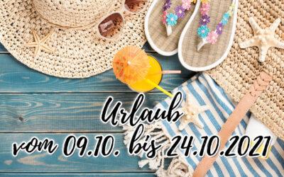 Urlaub vom 09.10. bis 24.10.2021